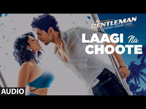 Laagi Na Choote Full Audio   A Gentleman - SSR   S