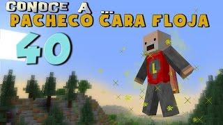 Pacheco cara Floja 40   COMO SER UN SUPERHÉROE en Minecraft
