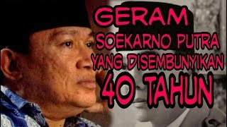 Video PUTRA Ir.SOEKARNO YG DISEMBUNYIKAN MP3, 3GP, MP4, WEBM, AVI, FLV Januari 2019
