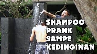 Video SHAMPOO PRANK INDONESIA | SAMPE KEDINGINAN ORANGNYA. KASIAN SEKALI. HUH! KEZEL! MP3, 3GP, MP4, WEBM, AVI, FLV November 2017