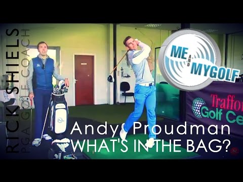 ME AND MY GOLF ANDY PROUDMAN WHAT'S IN THE BAG?