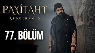 Payitaht Abdülhamid 77. Bölüm (HD)