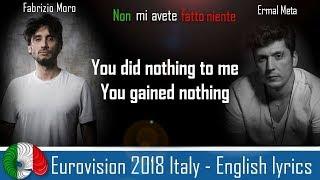 Video Eurovision 2018 Italy - ENGLISH LYRICS! Non mi avete fatto niente - Ermal Meta & Fabrizio Moro MP3, 3GP, MP4, WEBM, AVI, FLV Maret 2019