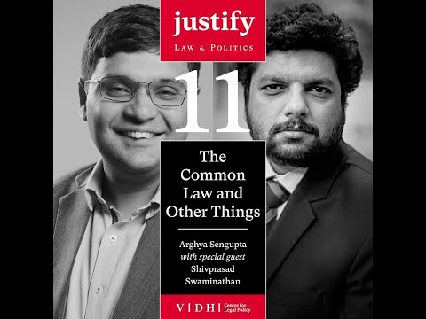 The Common Law and Other Things - Episode 11: Justify (ft. Prof. Shivprasad Swaminathan)