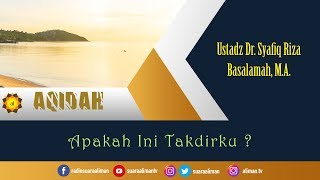 Video Apakah Ini Takdirku - Ustadz Dr. Syafiq Riza Basalamah, MA. MP3, 3GP, MP4, WEBM, AVI, FLV Oktober 2018