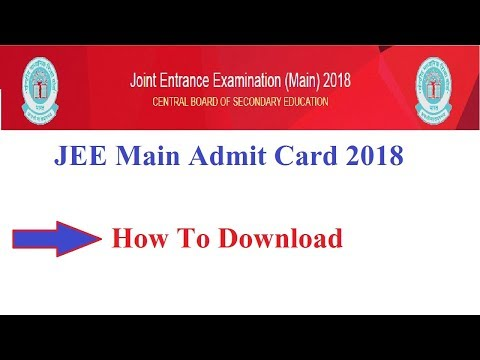JEE Main Admit Card 2018, Hall Ticket | How to Download Admit Card