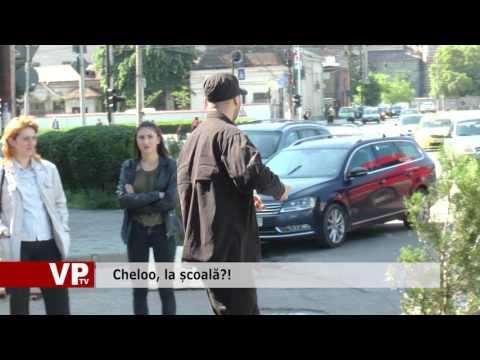 Cheloo, la școală?!