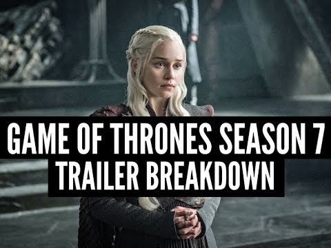 Game of Thrones Season 7 Trailer Breakdown