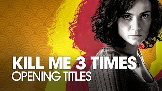 Nonton Kill Me Three Times  2015    Opening Titles Film Subtitle Indonesia Streaming Movie Download