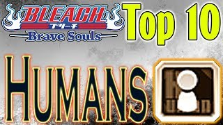 Bleach Brave Souls Top 10 Human Affiliation Characters (January  2019)