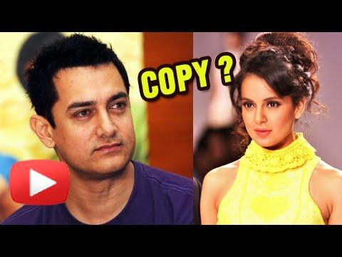 Kangana Ranaut Trying To Copy Aamir Khan?