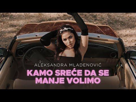 Kamo sreće da se manje volimo - Aleksandra Mladenović - nova pesma, tekst pesme i tv spot