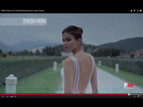 BERTA Winter 2014 Collection Bridalwear HD by Fashion Channel