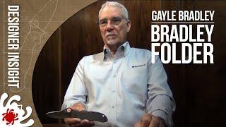 Spyderco Designer's Insight Series: The Bradley Folder