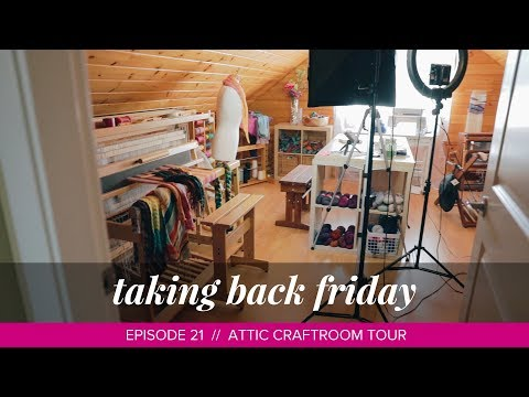 The Attic Craftroom Tour // Taking Back Friday // Episode 21 // a knitting vlog