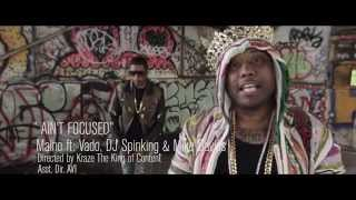 "Official Maino ft: Dj Spinking, Vado and Mike Daves "" Aint Focused"" Dir Kraze"