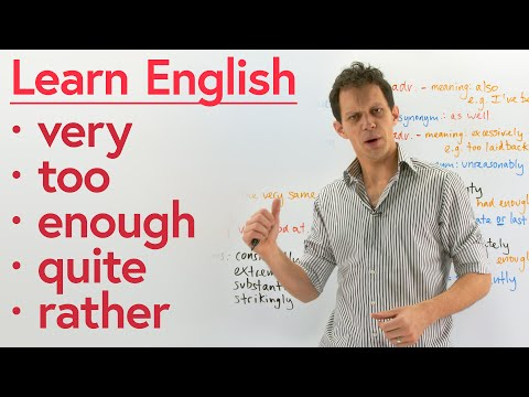 5 simple English words with many meanings: VERY, TOO, ENOUGH, QUITE, RATHER