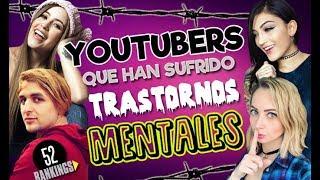 Video YOUTUBERS QUE HAN SUFRIDO TRASTORNOS MENTALES - 52 Rankings MP3, 3GP, MP4, WEBM, AVI, FLV Agustus 2018