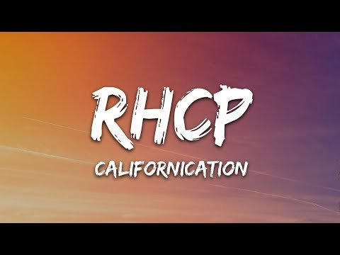 Red Hot Chili Peppers - Californication (Lyrics) RHCP