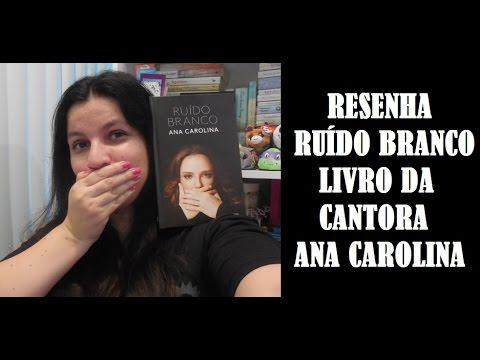 RUÍDO BRANCO I ANA CAROLINA I RESENHA