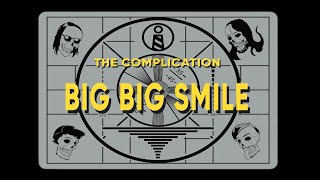 Video The Complication: BIG BIG SMILE [Official Music Video]