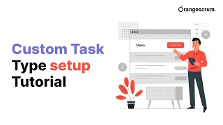 OrangeScrum | Custom Task Type setup Tutorial