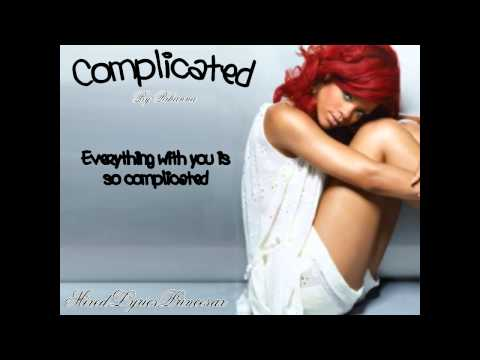 Complicated - Rihanna (w/ Lyrics)