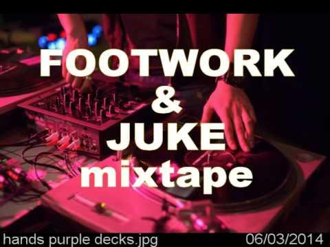 Footwork + Juke Mixtape