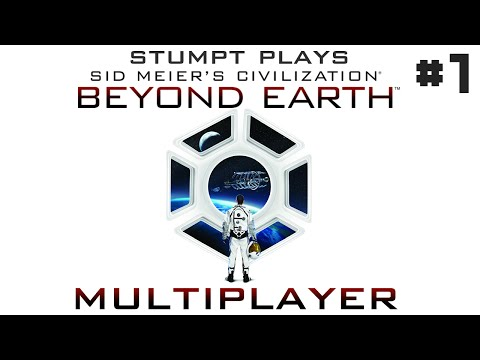 Stumpt Plays – Civilization Beyond Earth – #1 – Aliens Are Jerks (Multiplayer Gameplay)