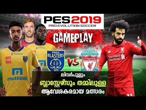 KERALA BLASTERS VS LIVERPOOL SUPER MATCH || Full Match Highlights |Pes 2019 Gameplay |