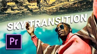SKY TRANSITION in PREMIERE PRO (Travis Scott - Stop Trying to be God)