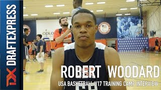 Robert Woodard USA Basketball U17 Training Camp Interview