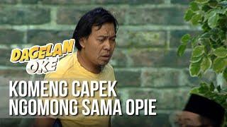 Video DAGELAN OK - Komeng Capek Ngomong Sama Opie [12 April 2019] MP3, 3GP, MP4, WEBM, AVI, FLV April 2019