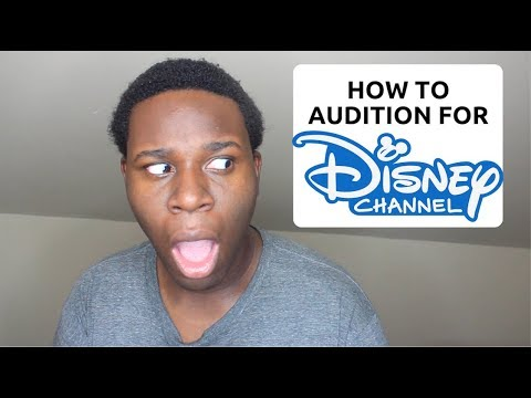 HOW TO AUDITION FOR DISNEY CHANNEL!!! - HOW TO BECOME AN ACTOR