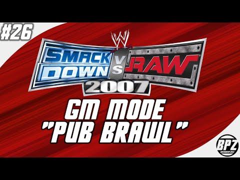 "Smackdown vs RAW 2007 GM Mode: #26 ""Pub Brawl"""