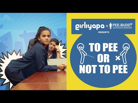 Girliyapa's To Pee Or Not To Pee