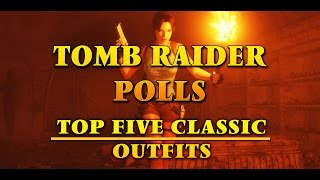 #TombRaiderPolls 03: Top Five Classic Core Design Outfits