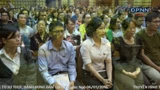 SƯ MINH NIỆM - TUỆ GIÁC TỪ SỰ THỰC HÀNH ĐÚNG ĐẮN  tại Chùa giác Ngộ 06/01/2016