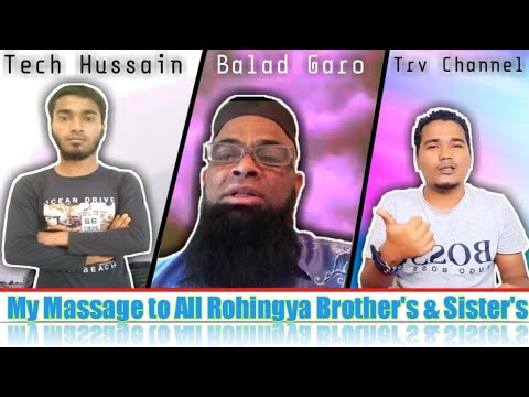 My Massage To All Rohingya Brothers And Sisters Techussain