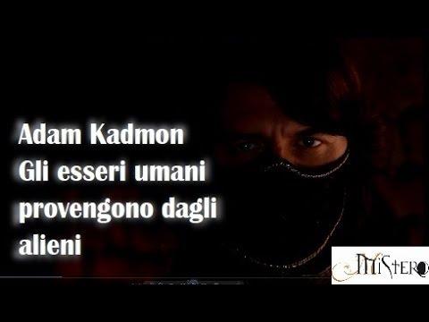 adam kadmon - gli esseri umani provengono dagli alieni.