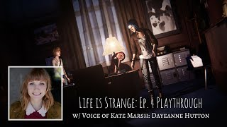 Dayeanne Hutton, voice of Kate Marsh, journey through Ep. 4 of Life is Strange on my Twitch channel! I am joined by Tony Noto. Enjoy! MY STUFF & THINGS: TWIT...