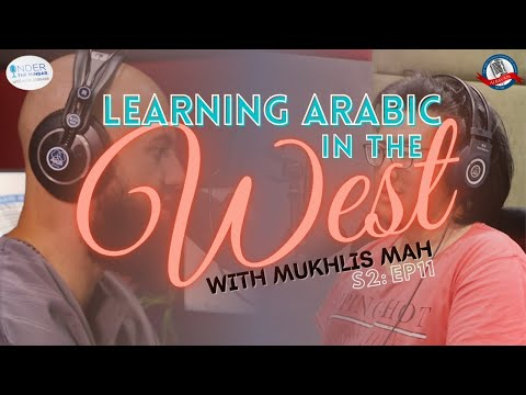 Under The Minbar Season 2 - Episode #11: Learning Arabic in the West with Mukhlis Mah