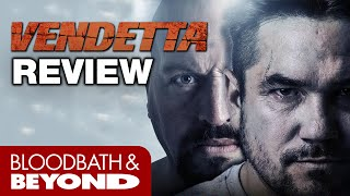 Vendetta (2015) - Action Movie Review