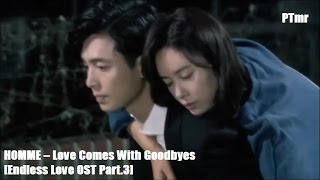 Video [MV] Love Comes With Goodbyes (ENG+Rom+Hangul SUB.) HOMME   [Endless Love OST Part.3] MP3, 3GP, MP4, WEBM, AVI, FLV Juli 2018