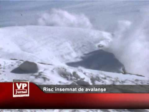 Risc însemnat de avalanșe