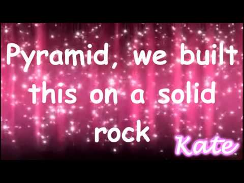 Pyramid- Charice Ft Iyaz Lyrics