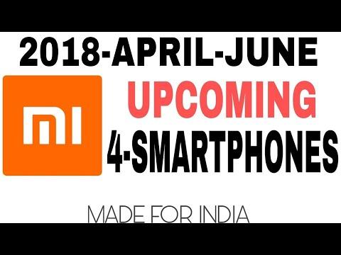 Xiaomi Upcoming Phones In APRIL,May,June 2018| Smartphones Launch In MWC 2018 MI phone | REDMI phone