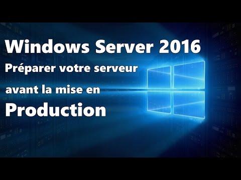 Windows Server 2016 : Préparation du serveur, les basiques avant l'installation d'un rôle
