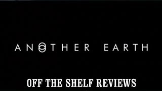 Nonton Another Earth Review - Off The Shelf Reviews Film Subtitle Indonesia Streaming Movie Download