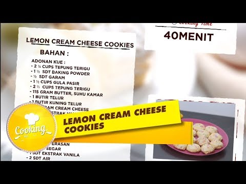 Ini Cara Membuat Lemon Cream Cheese Cookies Terlezat - Cooking With Queen (22/9)